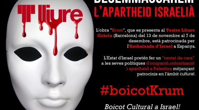"""Torna la vergonya de l'espectacle """"Krum"""": Teatre Lliure, la cultura no pot tapar els crims de l'apartheid israelià"""