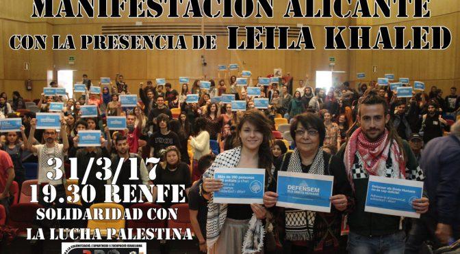 Manifestación en Alicante encabezada por Leila Khaled en Solidaridad con Palestina y lxs encausadxs BDS